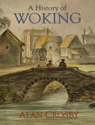 A History of Woking, by Alan Crosby